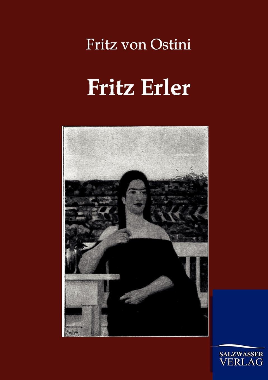 Fritz von Ostini Fritz Erler