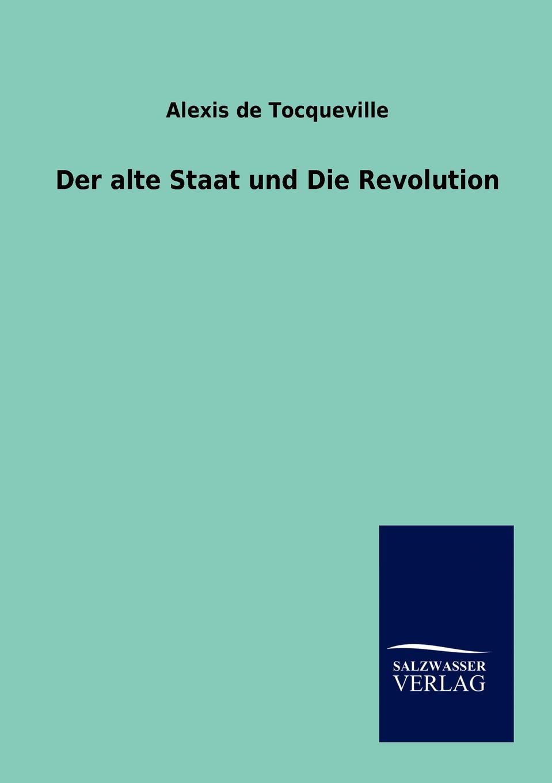 Alexis de Tocqueville Der alte Staat und Die Revolution alexis de tocqueville nouvelle correspondance entierement inedite de alexis de tocqueville