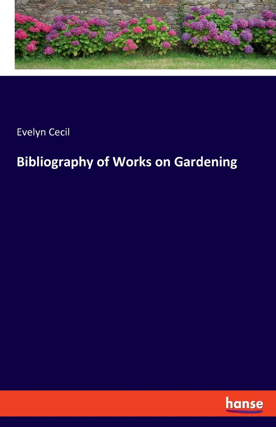 Evelyn Cecil Bibliography of Works on Gardening