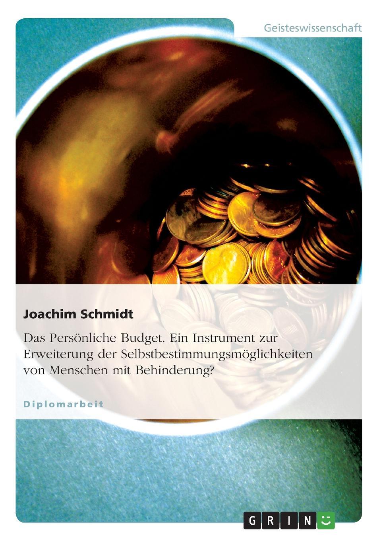 Joachim Schmidt Das Personliche Budget. Ein Instrument zur Erweiterung der Selbstbestimmungsmoglichkeiten von Menschen mit Behinderung. sebastian löfgen virales marketing mit mundpropaganda statt budget zum erfolg
