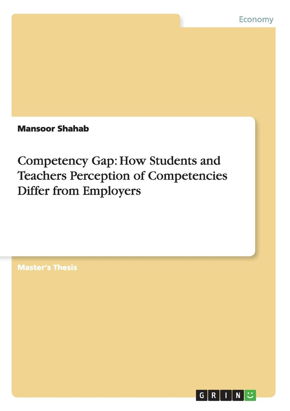 Mansoor Shahab Competency Gap. How Students and Teachers Perception of Competencies Differ from Employers amjad reba perception about ngo contribution towards education
