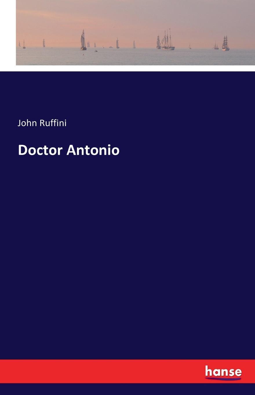 John Ruffini Doctor Antonio giovanni domenico ruffini doctor antonio by the author of lorenzo benoni
