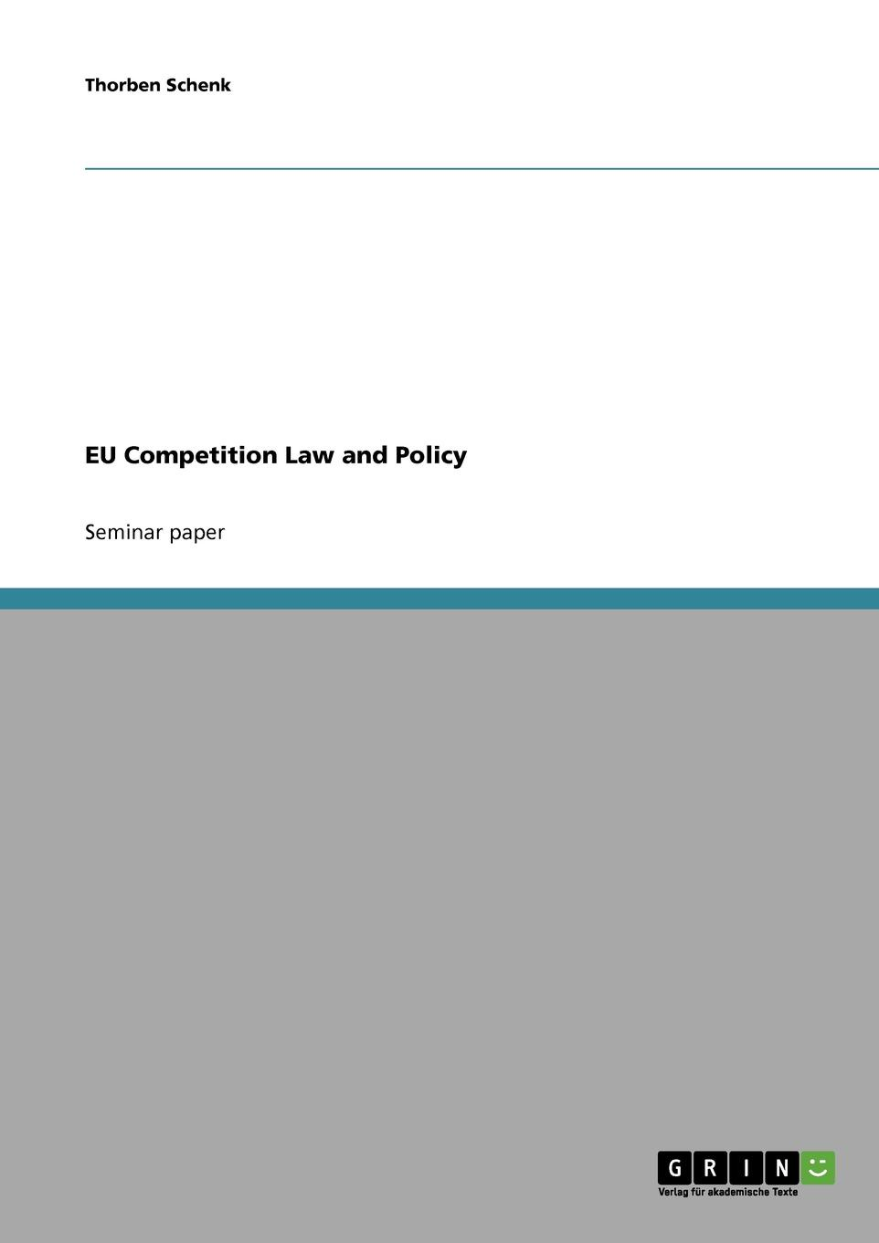 Thorben Schenk EU Competition Law and Policy efficiency and competition