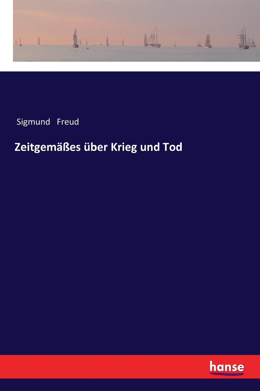 Sigmund Freud Zeitgemasses uber Krieg und Tod de literatur krieg