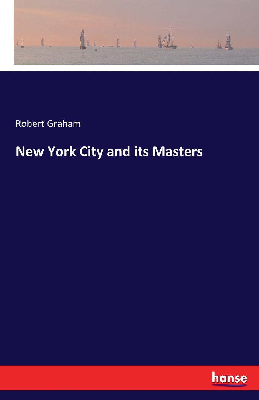Robert Graham New York City and its Masters