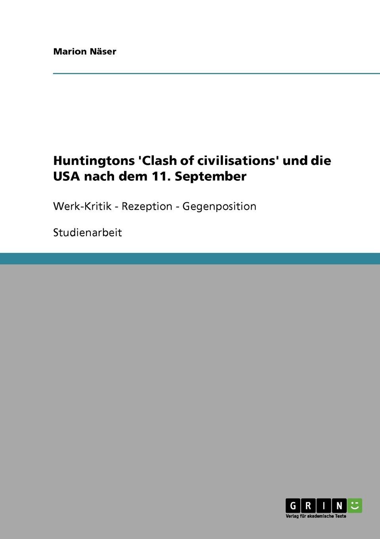 Marion Näser Huntingtons .Clash of civilisations. und die USA nach dem 11. September