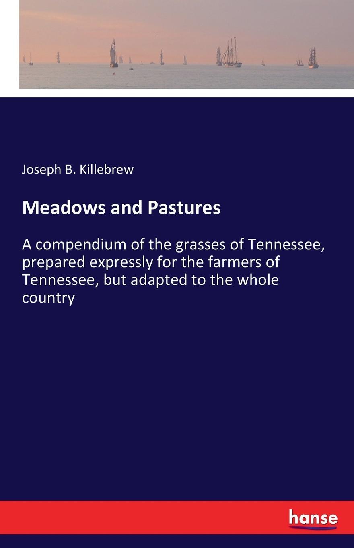 Joseph B. Killebrew Meadows and Pastures цена и фото