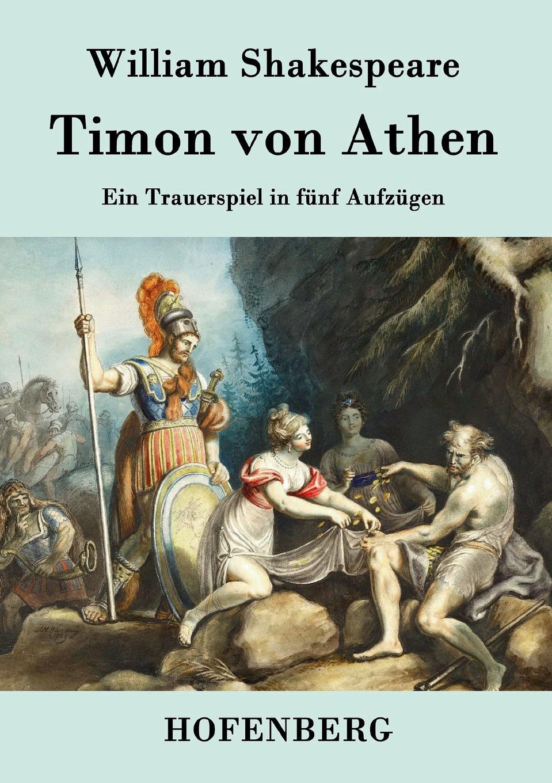 William Shakespeare Timon von Athen karl von holtei ein trauerspiel in berlin