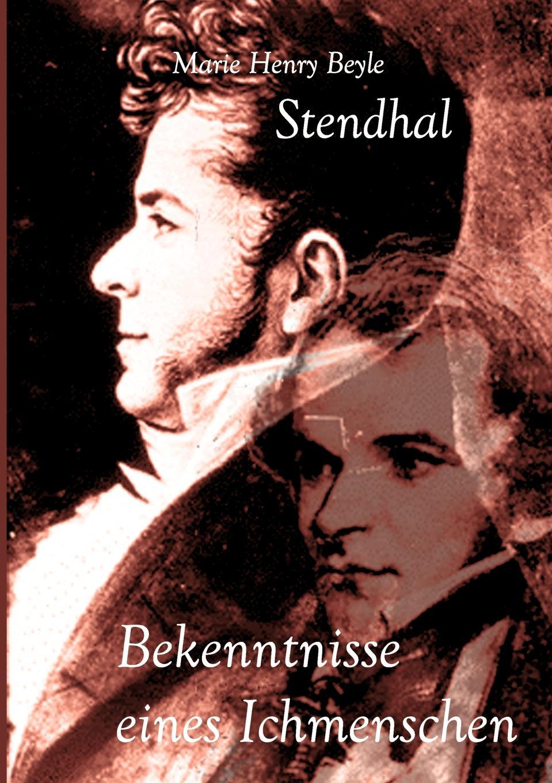 Stendhal Bekenntnisse Eines Ichmenschen stendhal römerinnen zwei novellen