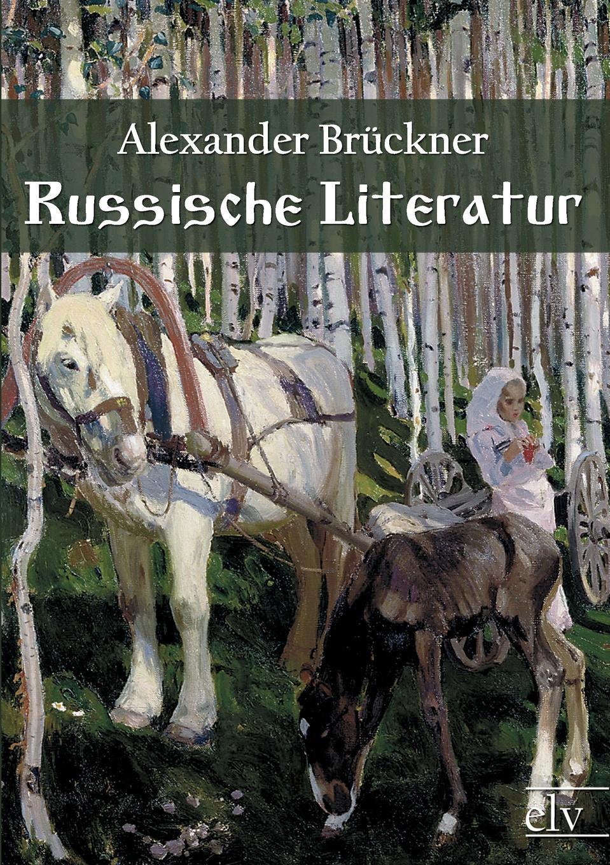 Alexander Brückner Russische Literatur russische kueche