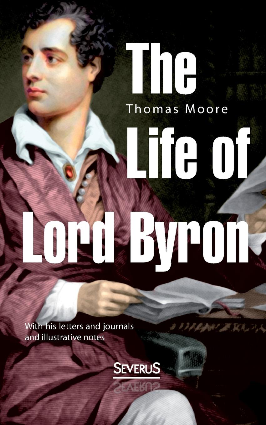 Thomas Moore The Life of Lord Byron margaret moore the welsh lord s mistress