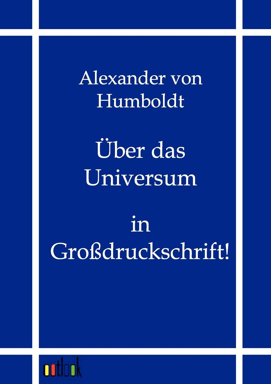 Alexander von Humboldt Uber das Universum alexander schmitt das gottesbild in den gedichten der kriegsgott von albert ehrenstein und gott von karl otten