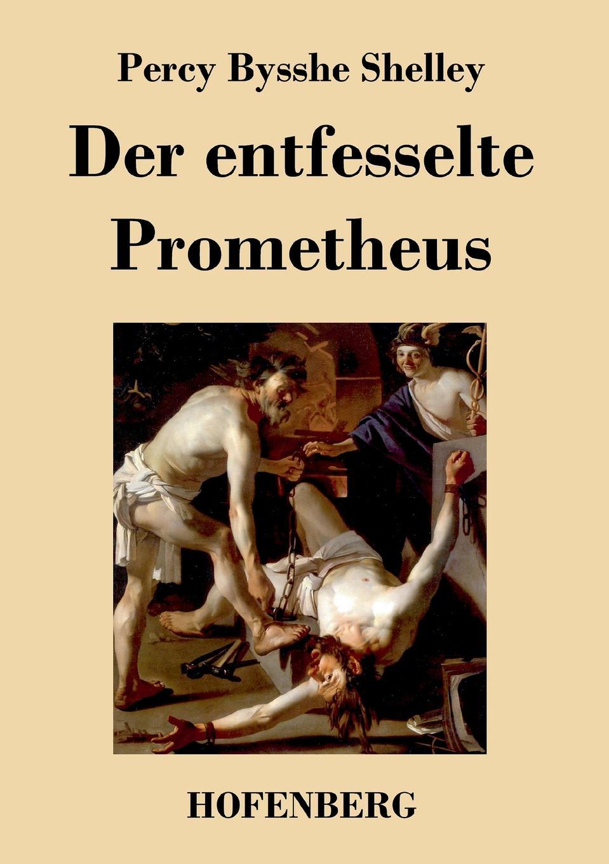 Percy Bysshe Shelley Der entfesselte Prometheus karin pfundstein leonid sabanejews aufsatz prometheus von skrjabin im almanach der blaue reiter