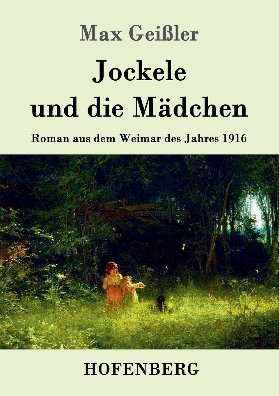 Max Geißler Jockele und die Madchen max geißler jockele und die madchen