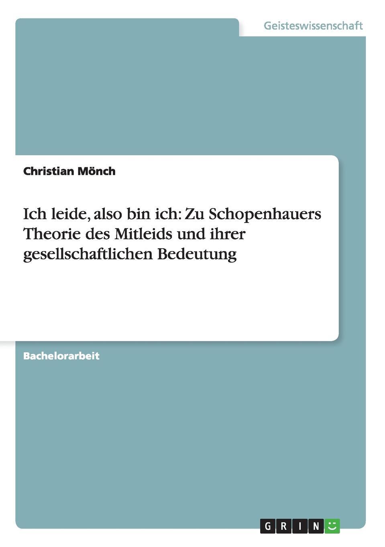 Christian Mönch Ich leide, also bin ich. Zu Schopenhauers Theorie des Mitleids und ihrer gesellschaftlichen Bedeutung jana stapel gesundheitsfordernde eigenschaften der lupine pravention des mammakarzinoms in vitro