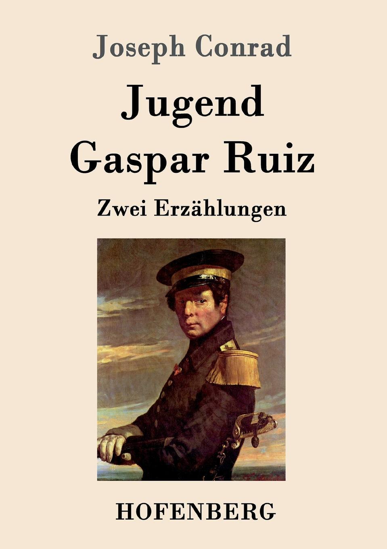 Joseph Conrad Jugend / Gaspar Ruiz joseph conrad jugend gaspar ruiz