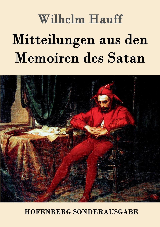 Wilhelm Hauff Mitteilungen aus den Memoiren des Satan wilhelm hauff novellen