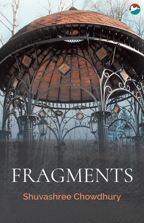 Shuvashree Chowdhury Fragments fragments of the lost