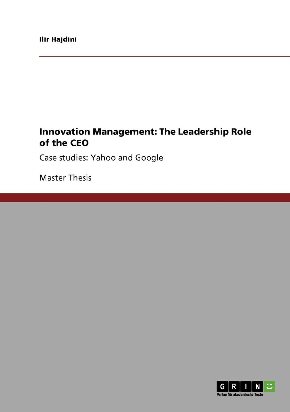 Ilir Hajdini Innovation Management. The Leadership Role of the CEO knowledge and innovation dilemmas