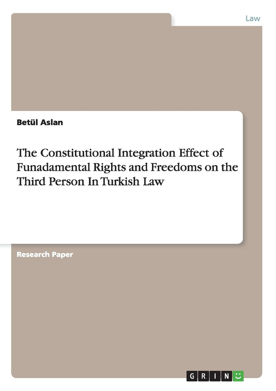 Betül Aslan The Constitutional Integration Effect of Funadamental Rights and Freedoms on the Third Person In Turkish Law edited by alison dunn the voluntary sector the state and the law