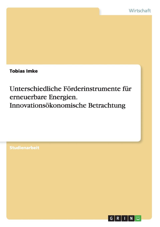 Tobias Imke Unterschiedliche Forderinstrumente fur erneuerbare Energien. Innovationsokonomische Betrachtung thomas kellner erneuerbare energien im mehrfamilienhaus