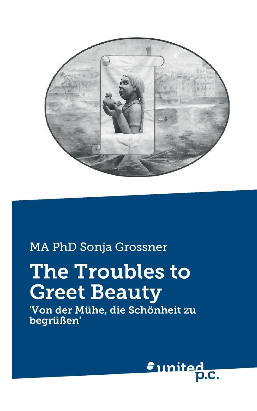 Sonja MA PhD Grossner The Troubles to Greet Beauty лонгслив dissident