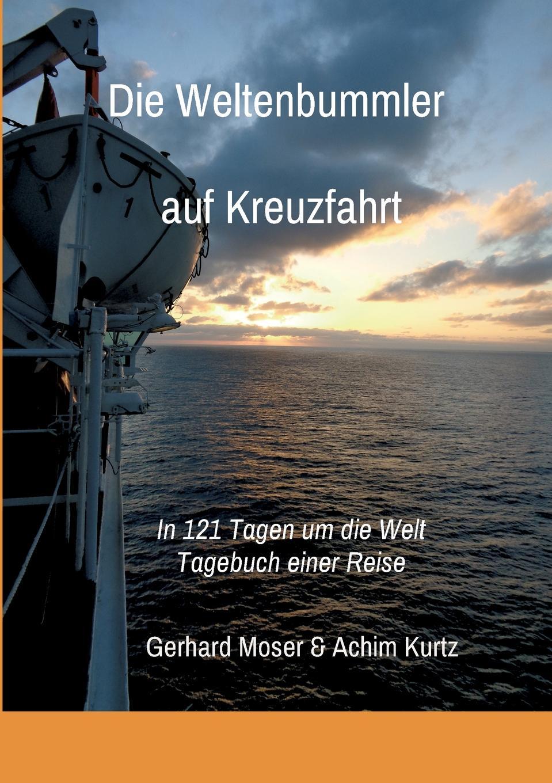 Gerhard Moser Die Weltenbummler auf Kreuzfahrt недорого