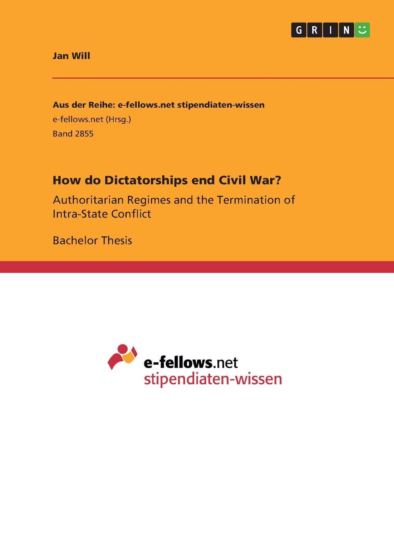 Jan Will How do Dictatorships end Civil War. цены