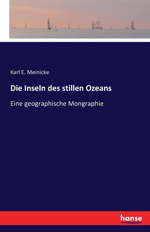 Karl E. Meinicke Die Inseln des stillen Ozeans carl eduard meinicke die inseln des stillen ozeans