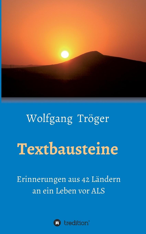 Wolfgang Tröger Textbausteine