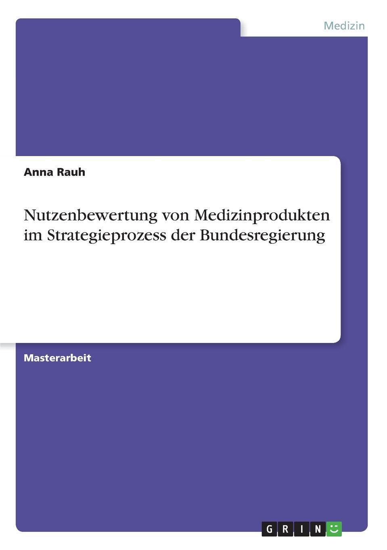 Anna Rauh Nutzenbewertung von Medizinprodukten im Strategieprozess der Bundesregierung martin garisch der halal markt in deutschland uberblick und zukunftige potentiale der halal zertifizierung