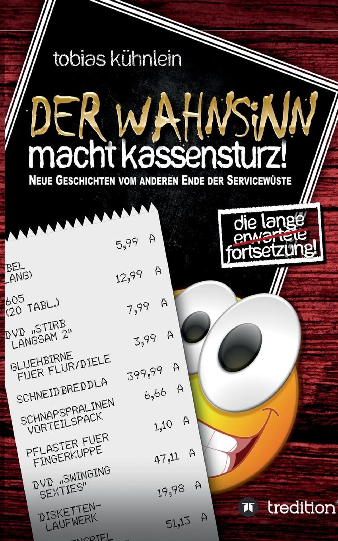 Tobias Kühnlein Der Wahnsinn macht Kassensturz. ботинки der spur der spur de034amwiz42