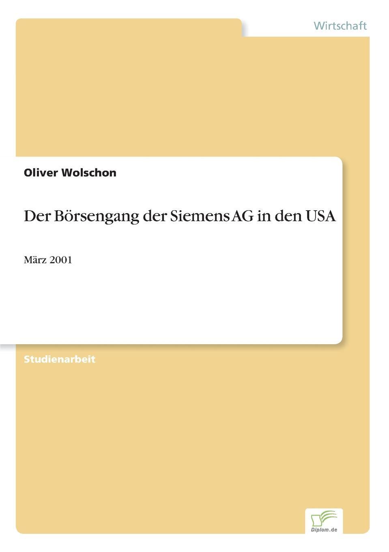 Der Borsengang der Siemens AG in den USA Inhaltsangabe:Einleitung:In der heutigen Zeit nutzen viele...