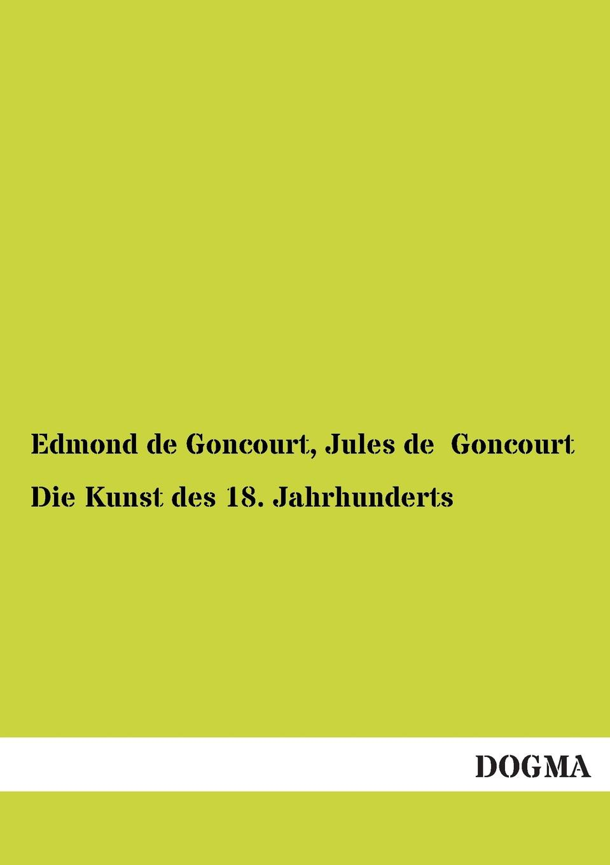 Edmond De Goncourt, Jules De Goncourt Die Kunst Des 18. Jahrhunderts edmond pilon watteau et son ecole classic reprint