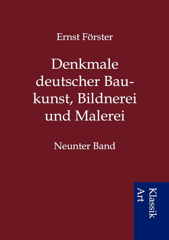 Ernst Förster Denkmale deutscher Baukunst, Bildnerei und Malerei цена