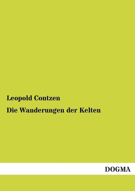 Leopold Contzen Die Wanderungen Der Kelten цены