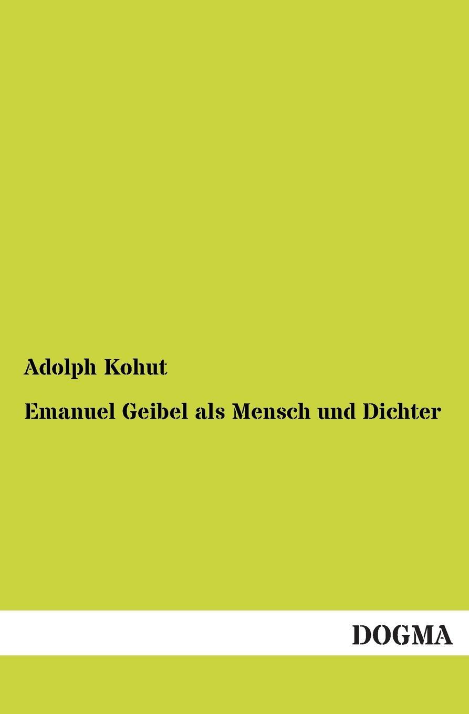 Adolph Kohut Emanuel Geibel ALS Mensch Und Dichter a geibel gavotte impromptu
