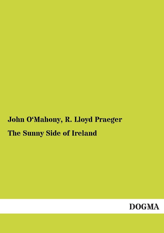 John O'Mahony, R. Lloyd Praeger The Sunny Side of Ireland guide to the great siberian railway