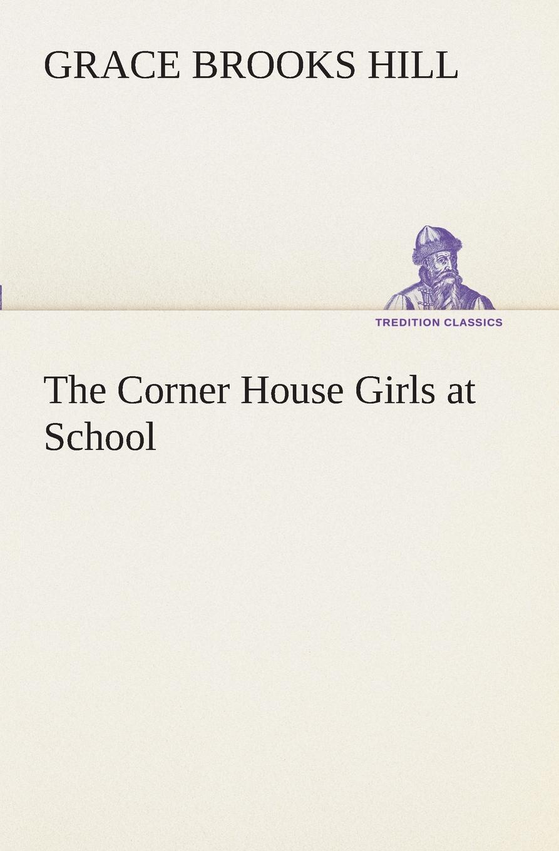 лучшая цена Grace Brooks Hill The Corner House Girls at School