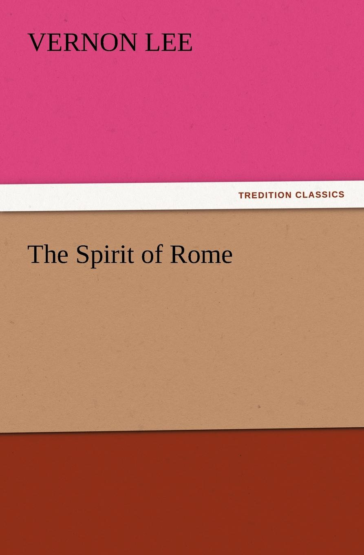 Vernon Lee The Spirit of Rome