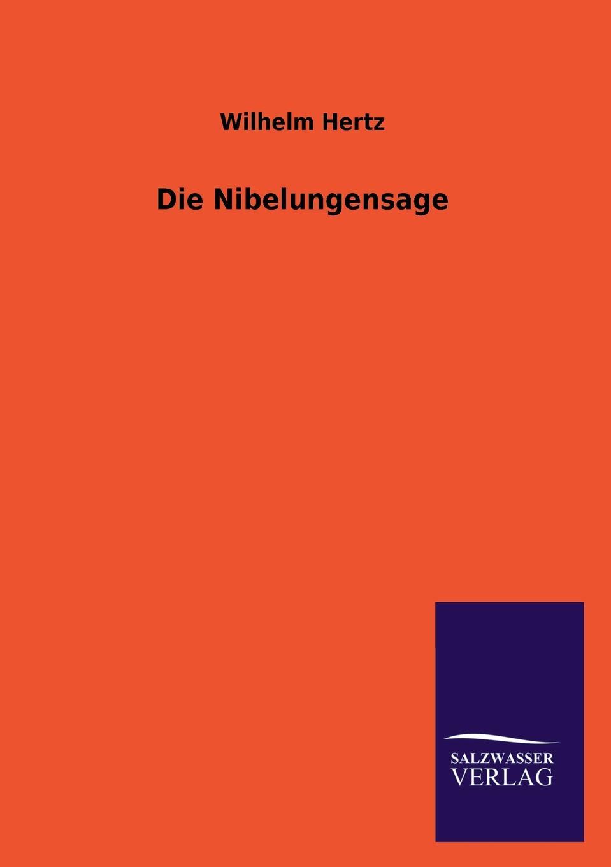 Wilhelm Hertz Die Nibelungensage цена и фото