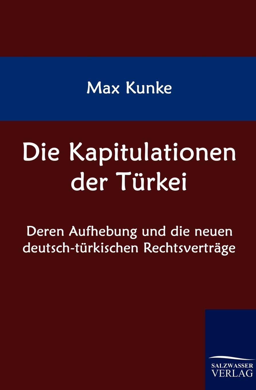 Max Kunke Die Kapitulationen der Turkei nilüfer bicen zielmarkt turkei