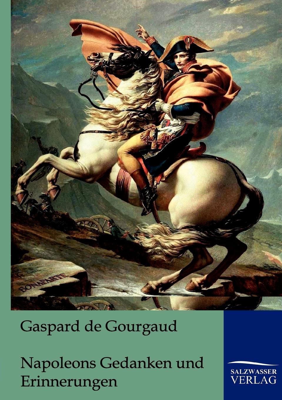 Gaspard de Gourgaud Napoleons Gedanken und Erinnerungen недорого