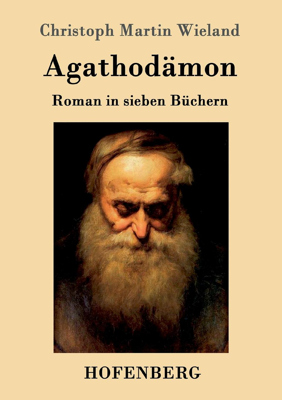 лучшая цена Christoph Martin Wieland Agathodamon