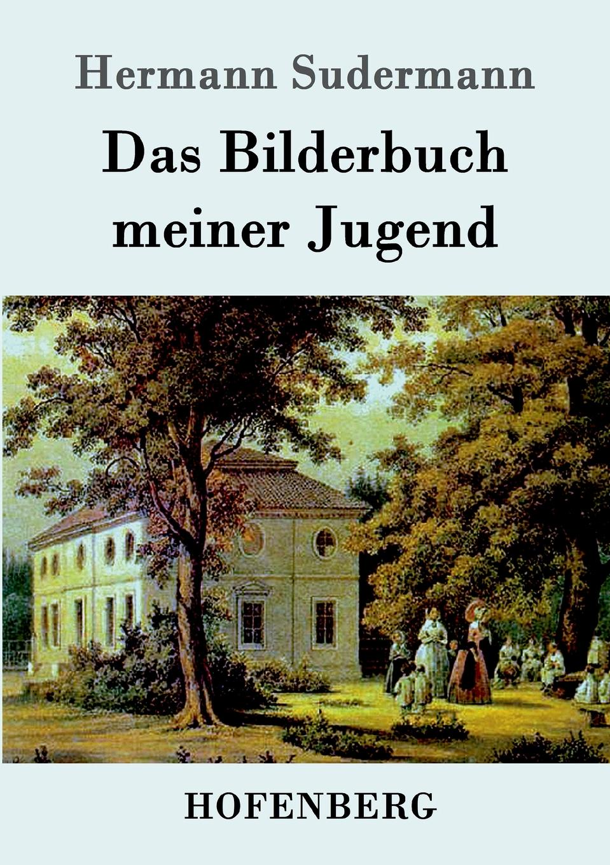 Sudermann Hermann Das Bilderbuch meiner Jugend bilderbuch berlin