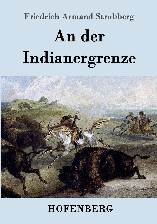 Friedrich Armand Strubberg An der Indianergrenze friedrich armand strubberg saat und ernte