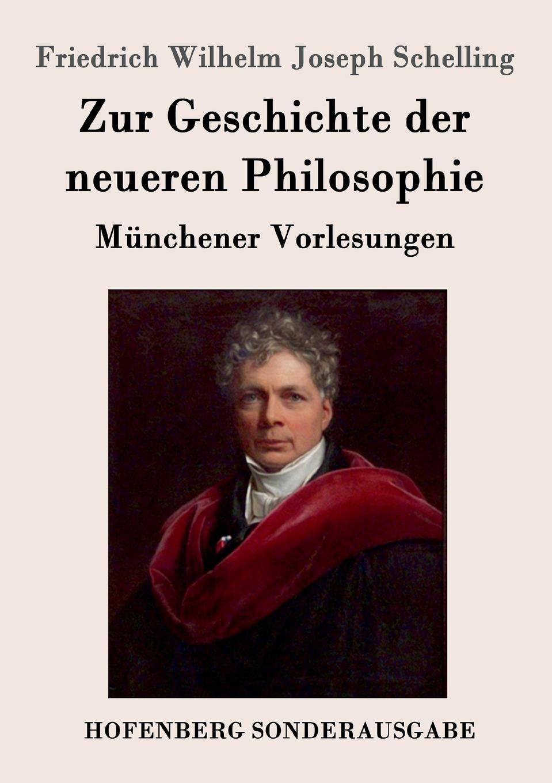 Friedrich Wilhelm Joseph Schelling Zur Geschichte der neueren Philosophie fritz reuter friedrich ruckert in erlangen und joseph kopp nach familienpapieren