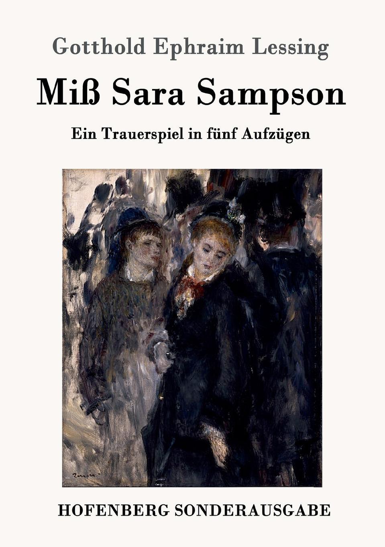 Gotthold Ephraim Lessing Miss Sara Sampson karl von holtei ein trauerspiel in berlin