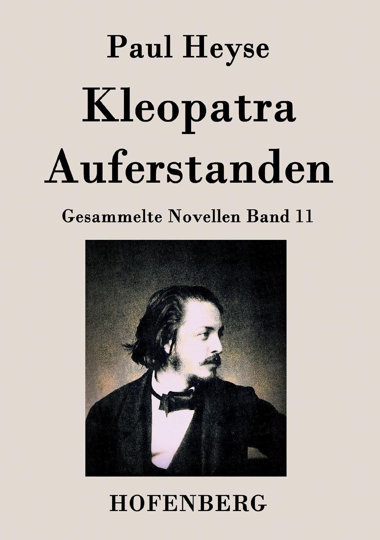 Paul Heyse Kleopatra / Auferstanden besser als sex berlin