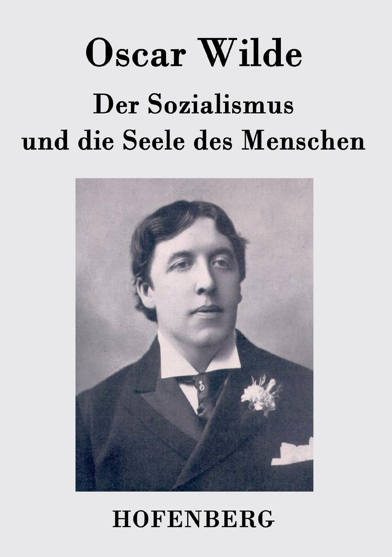 Oscar Wilde Der Sozialismus und die Seele des Menschen karl ma durchs wilde kurdistan